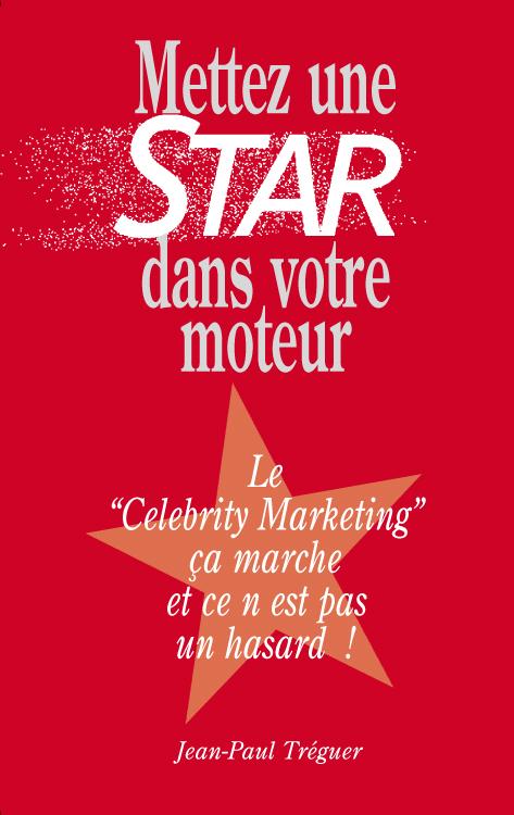 Le Livre METTEZ UNE STAR DANS VOTRE MOTEUR de Jean-Paul TREGUER, PDG TVLowCost et Senioragency